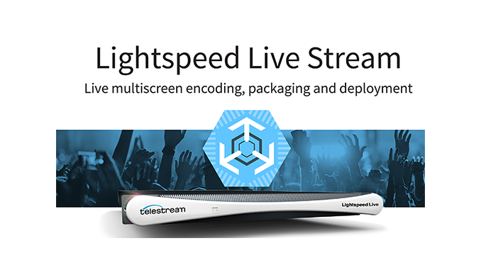 Introducing Lightspeed Live Stream: Live and Live Linear OTT Encoding, Telestream Style