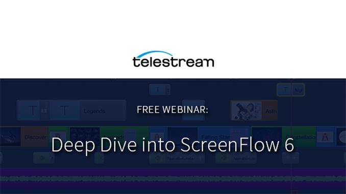 Webinar – Deep Dive into ScreenFlow 6