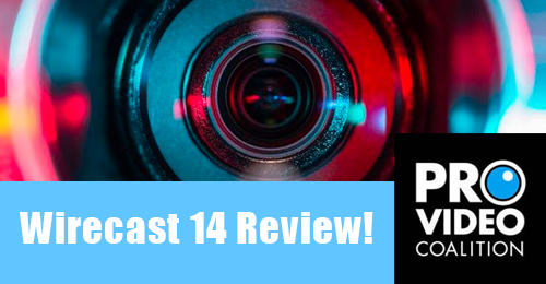 Wirecast 14 Live Streaming Software Review